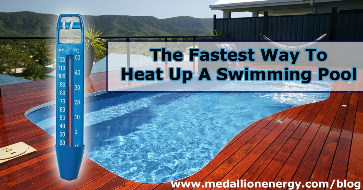 The fastest way to heat up a swimming pool medallion energy - Swimming pool heating calculations ...
