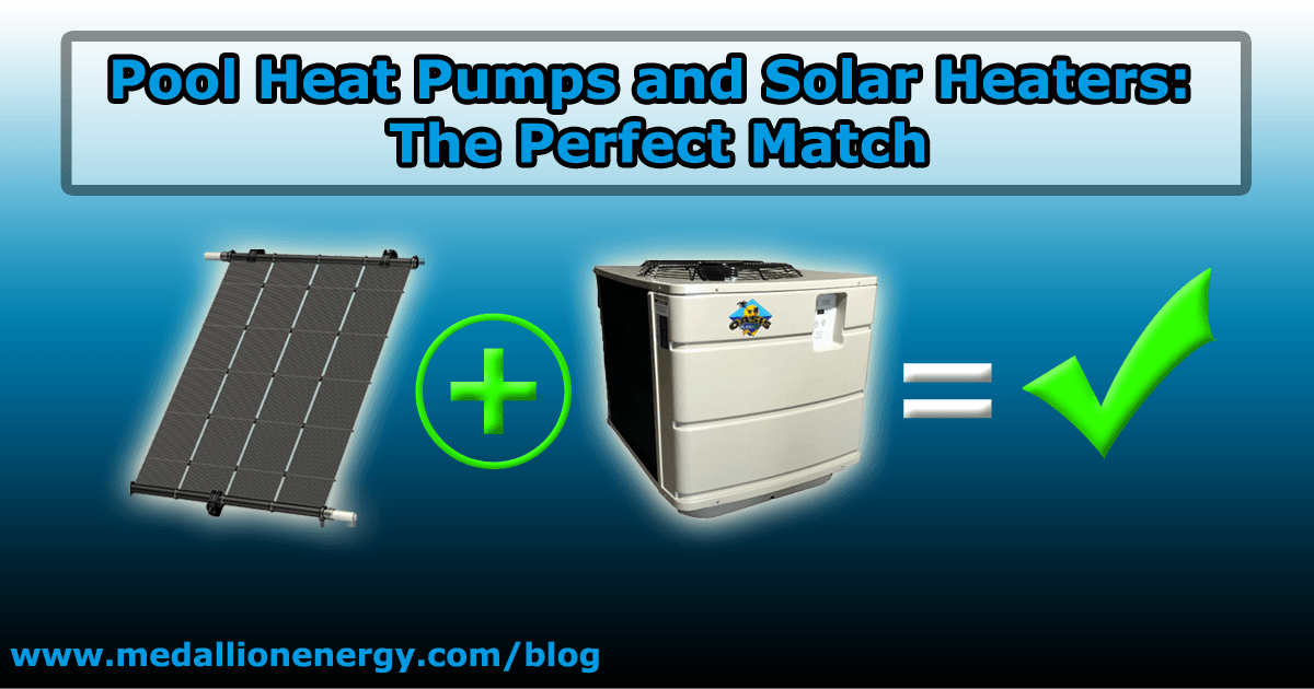 Pool Heat Pumps And Solar Pool Heaters The Perfect Match