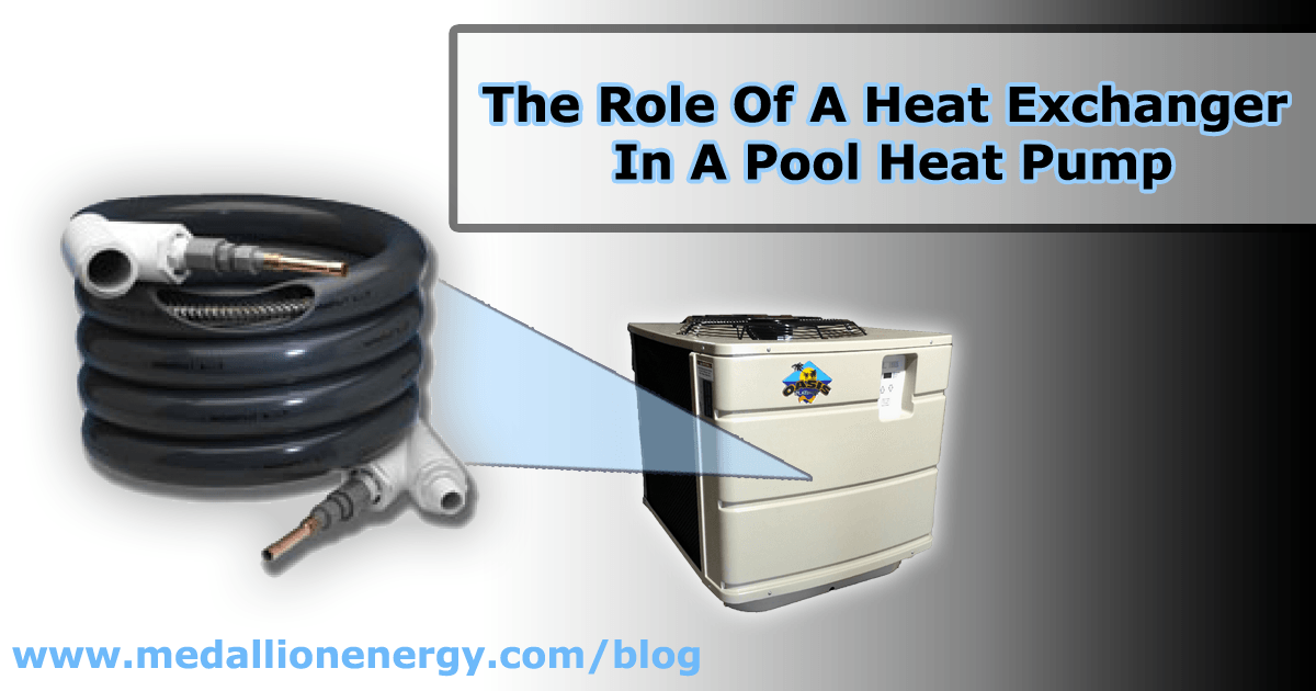 Understanding The Role Of A Pool Heat Pump Heat Exchanger