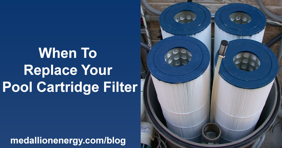 When To Replace Your Pool Cartridge Filter Medallion Energy