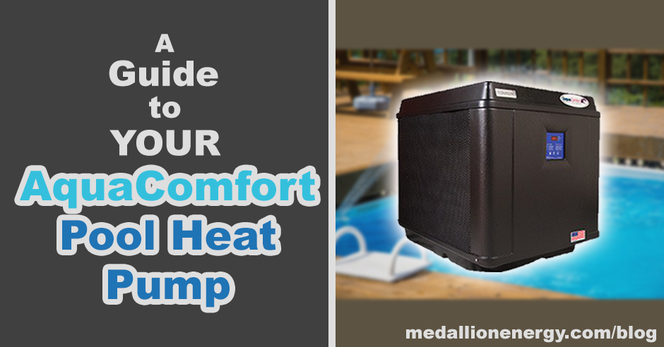 A Guide To Your Aquacomfort Heat Pump Pool Heater