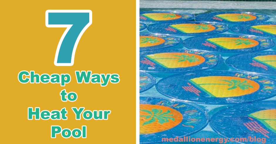 7 Cheap Ways To Heat Your Pool Cheapest Ways To Heat A Pool