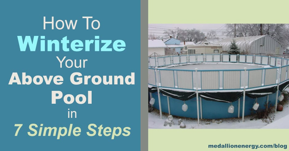 Winterize Your Above Ground Pool in 7 Simple Steps Medallion Energy