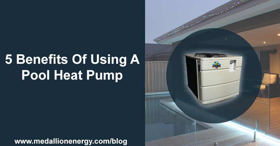 benefits of using a pool heat pump how does pool heat pump work
