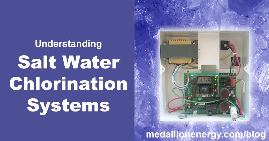 Understanding Salt Water Chlorination Systems Blog