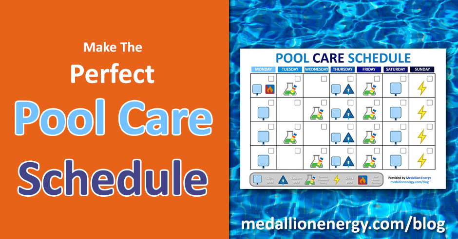 Make The Perfect Pool Care Schedule Medallion Energy