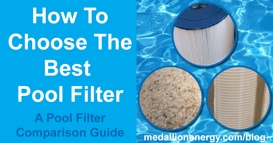 How To Choose The Best Pool Filter A Pool Filter