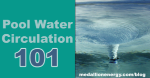 Pool Water Circulation 101