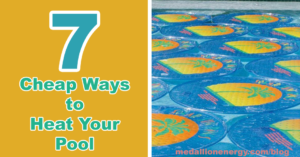 7 Cheap Ways To Heat Your Pool
