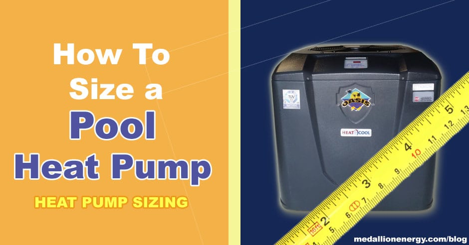 How To Size a Pool Heat Pump | Heat Pump Sizing | Medallion Energy