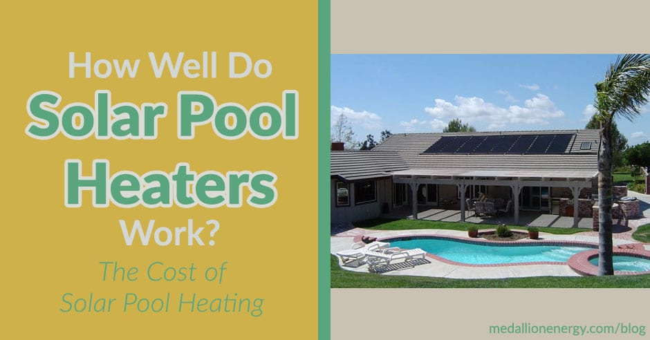 The Cost Of Solar Pool Heating | How Well Do Solar Pool