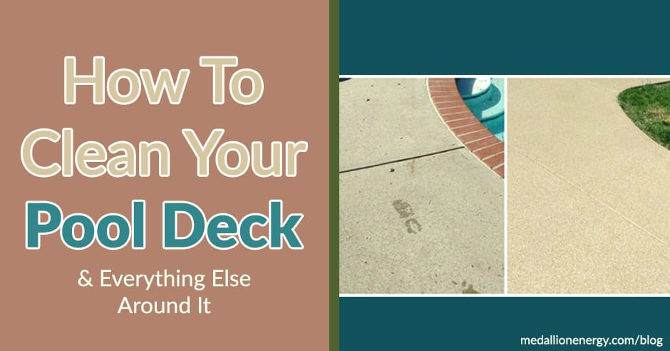 How To Clean Your Pool Deck Everything Around It