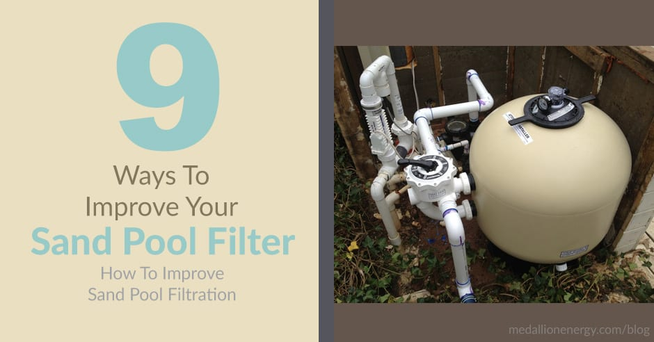 9 Ways To Improve Your Sand Filter | Improve Sand Pool Filtration
