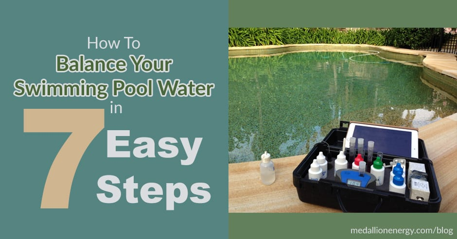 How To Balance Your Pool Water in 7 Easy Steps