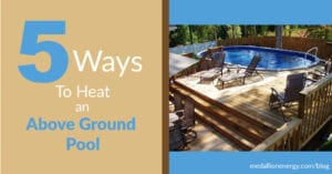 How To Heat An Above Ground Pool | 5 Ways To Heat an Above Ground Pool Fast