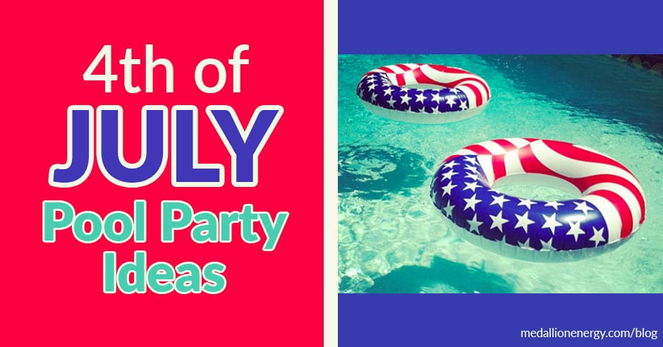 4th Of July Pool Party Ideas Patriotic Pool Party Medallion Energy