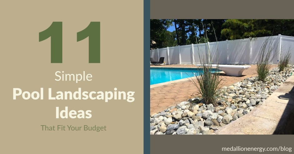 11 Simple Pool Landscaping Ideas That Fit Your Budget Medallion Energy