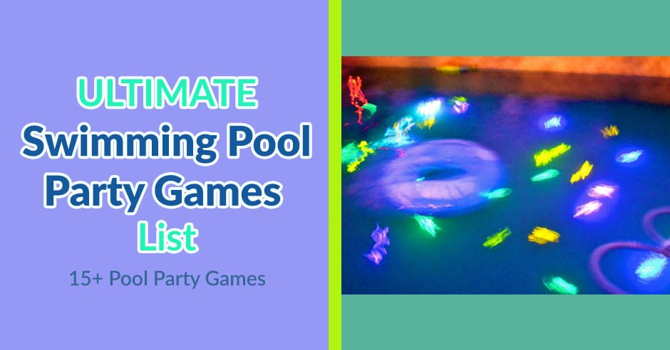 Ultimate Swimming Pool Party Games List 15 Games