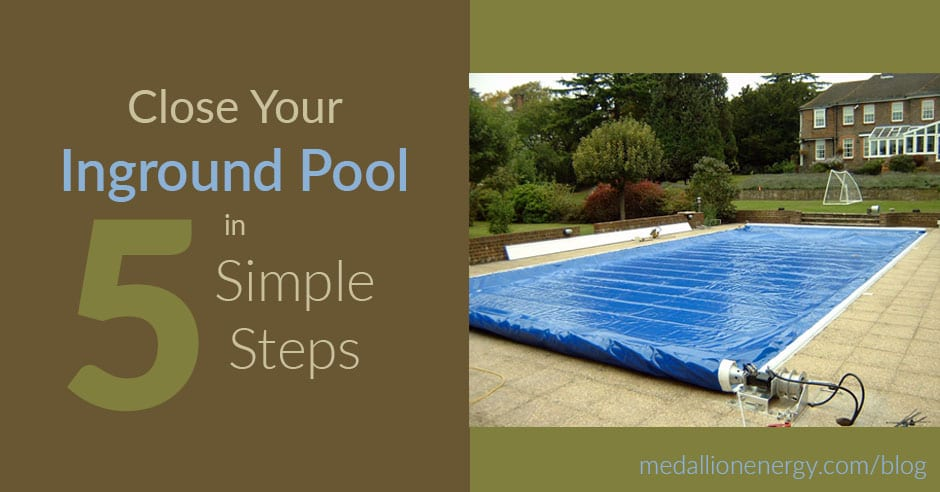 How to close your inground pool in 5 easy steps closing inground pool for How to close a inground swimming pool