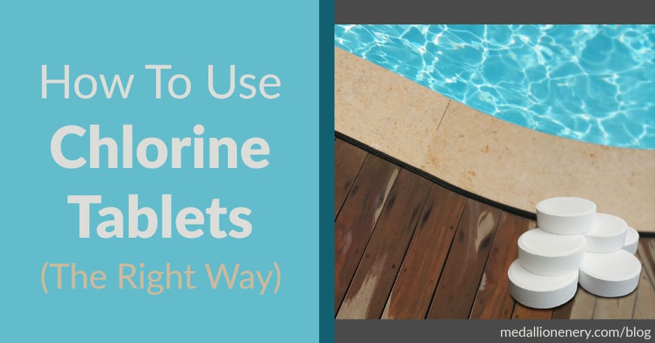 How To Use Chlorine Tablets In Your Swimming Pool The