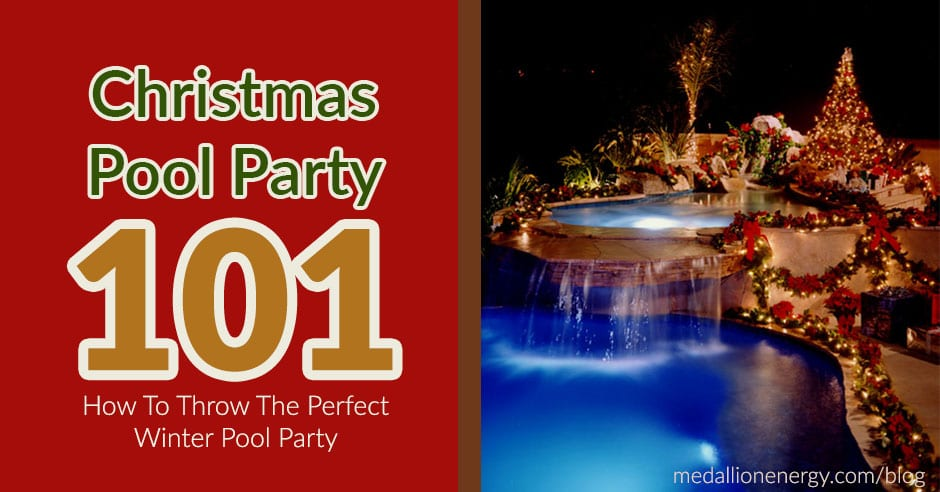 Christmas Pool Party 101: How To Throw The Perfect Winter