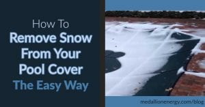 How To Remove Snow From Your Pool Cover: The Easy Way