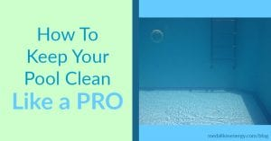 How To Keep Your Pool Clean Like a PRO