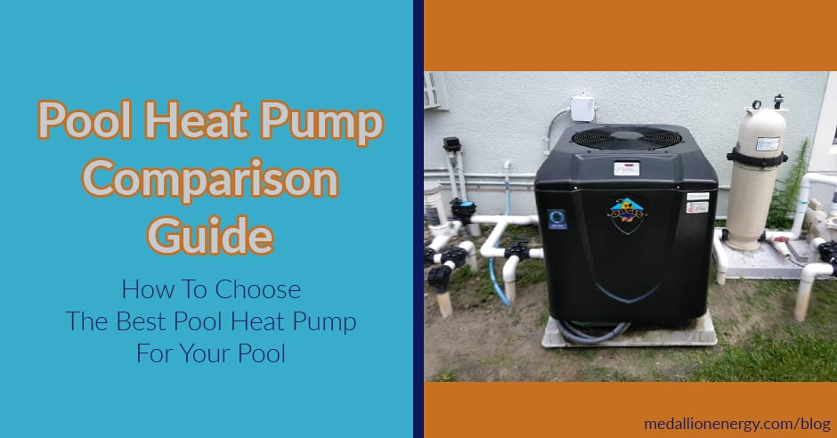 Pool Heat Pump Comparision Guide How To Choose The Best One