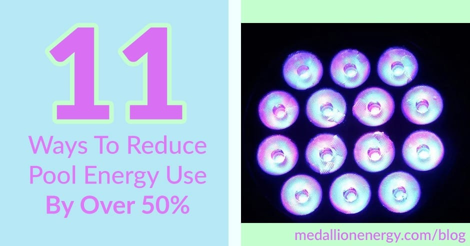 11 Ways To Reduce Pool Energy Use By Over 50 Medallion