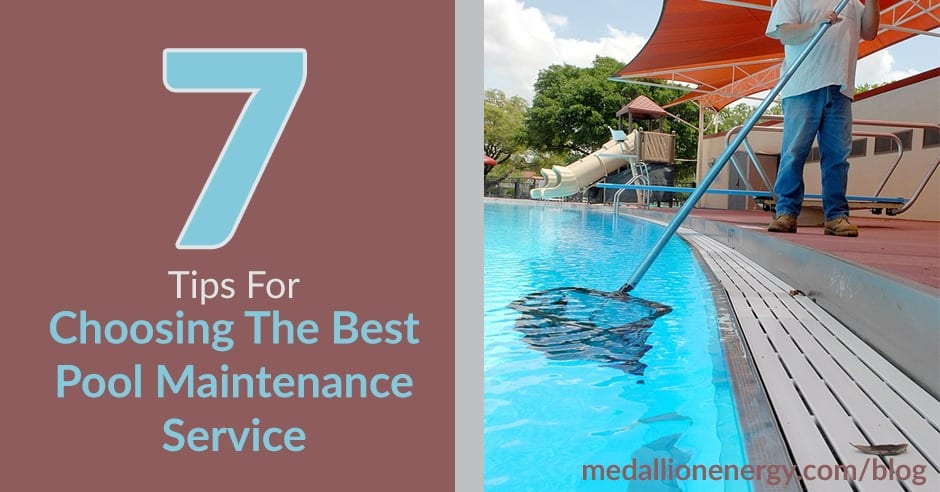 7 Tips For Choosing a Pool Maintenance Service   Medallion ...