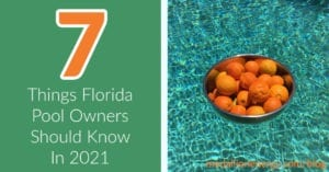 things florida pool owners should know in 2021